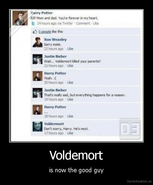 Voldemort - is now the good guy