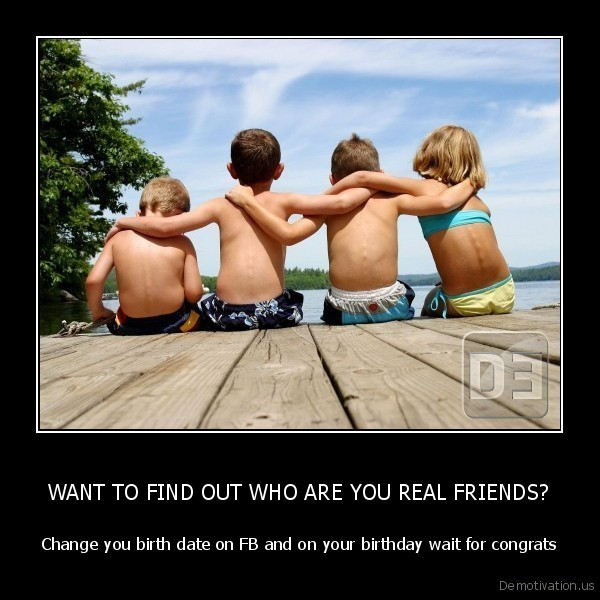 WANT TO FIND OUT WHO ARE YOU REAL FRIENDS?