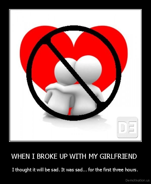 Why I Broke Up With My Girlfriend
