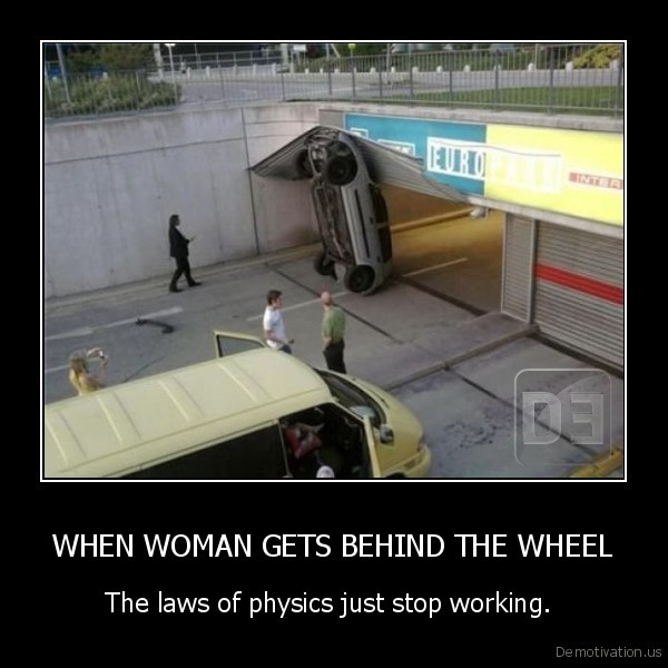 WHEN WOMAN GETS BEHIND THE WHEEL