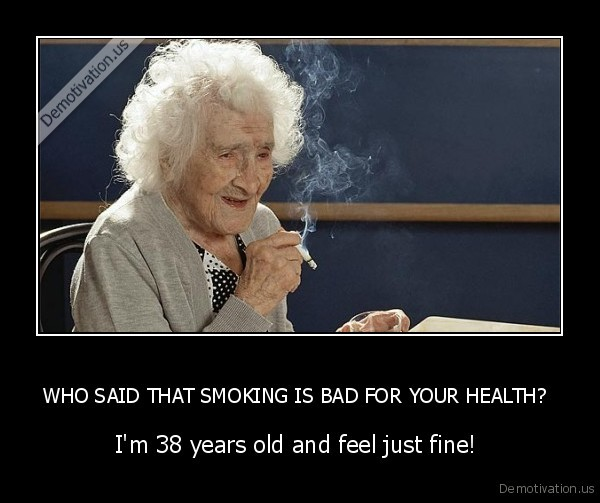WHO SAID THAT SMOKING IS BAD FOR YOUR HEALTH?