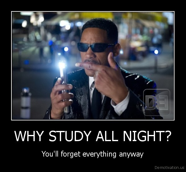 WHY STUDY ALL NIGHT?
