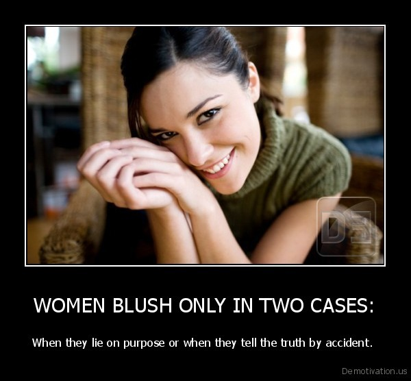 WOMEN BLUSH ONLY IN TWO CASES: