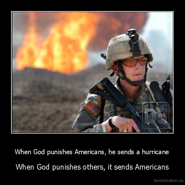 When God punishes Americans, he sends a hurricane - When God punishes others, it sends Americans