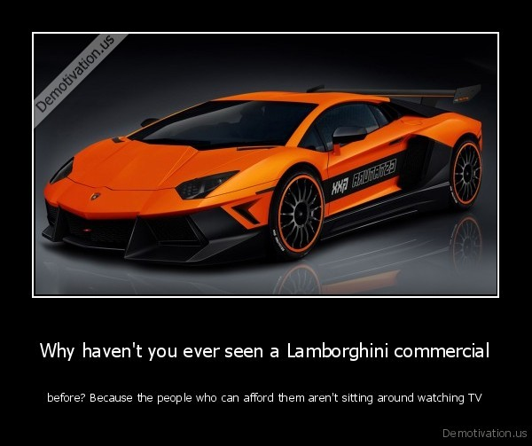 How To Afford A Lamborghini >> Why Haven T You Ever Seen A Lamborghini Commercial Demotivation Us