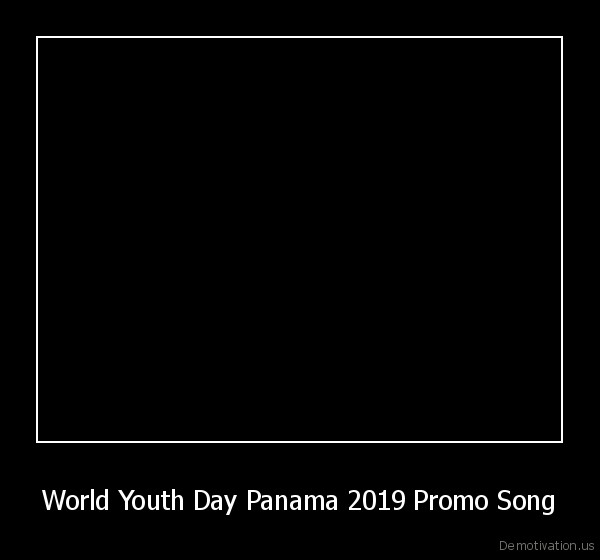 world,youth,day,panama,2019,promo,song