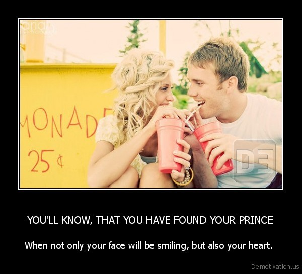YOU'LL KNOW, THAT YOU HAVE FOUND YOUR PRINCE