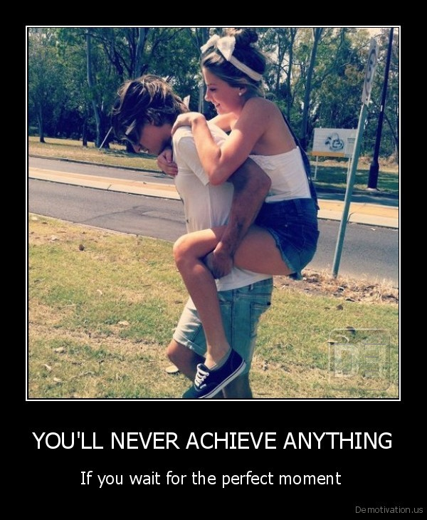 YOU'LL NEVER ACHIEVE ANYTHING