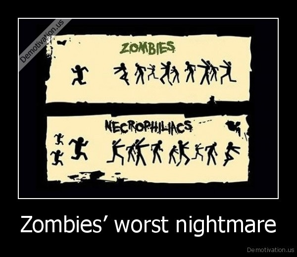 Zombies' worst nightmare