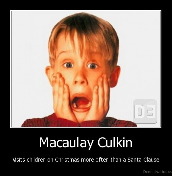 demotivation us  Macaulay Culkin Visits c    Macaulay Culkin