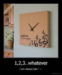 1,2,3..whatever - I am always late ! -.-