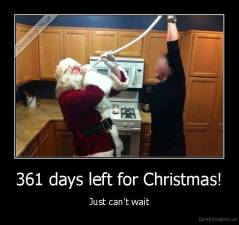 361 days left for Christmas! - Just can't wait
