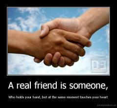 A real friend is someone, | Demotivation us