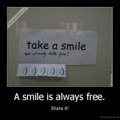 A smile is always free. - Share it!