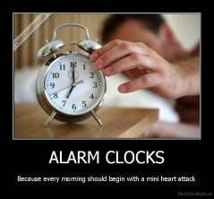 ALARM CLOCKS - Because every morning should begin with a mini heart attack