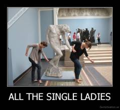 ALL THE SINGLE LADIES -