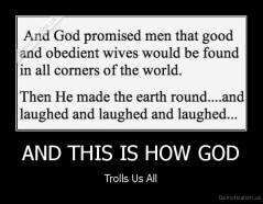 AND THIS IS HOW GOD - Trolls Us All