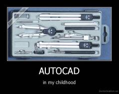 AUTOCAD - in my childhood