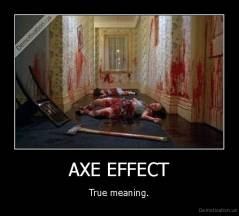 AXE EFFECT - True meaning.