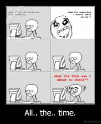 All.. the.. time. -