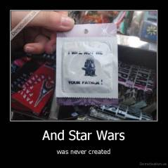 And Star Wars - was never created