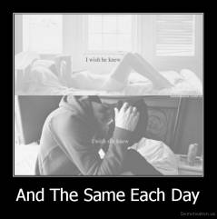 And The Same Each Day -