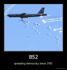 B52 - spreading democracy since 1955