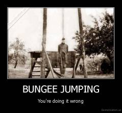 BUNGEE JUMPING - You're doing it wrong