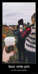 Basic white girls - In their natural habitat