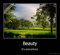 Beauty - It's everywhere.