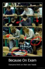 Because On Exam - Everyone think on their own heads