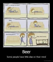 Beer - Some people have little else on their mind