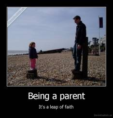 Being a parent - It's a leap of faith