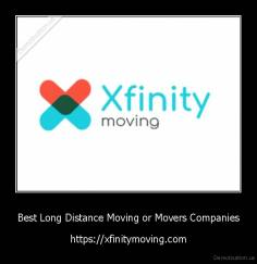 Best Long Distance Moving or Movers Companies - https://xfinitymoving.com