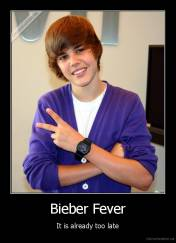 Bieber Fever - It is already too late