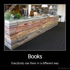 Books - Everybody use them in a different way