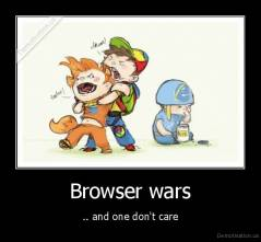 Browser wars - .. and one don't care
