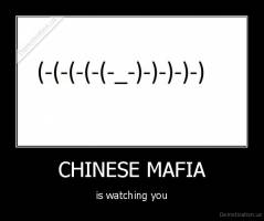 CHINESE MAFIA - is watching you