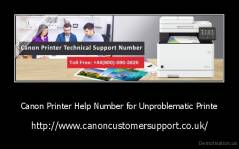 Canon Printer Help Number for Unproblematic Printe - http://www.canoncustomersupport.co.uk/