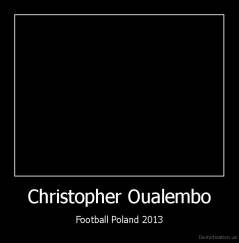 Christopher Oualembo - Football Poland 2013