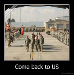 Come back to US -
