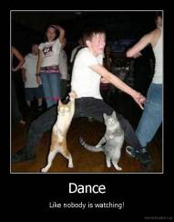 Dance - Like nobody is watching!