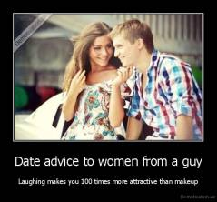 Date advice to women from a guy - Laughing makes you 100 times more attractive than makeup