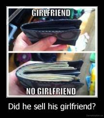 Did he sell his girlfriend? -