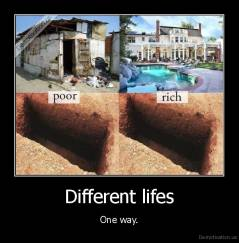 Different lifes - One way.