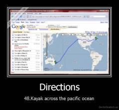 Directions - 48.Kayak across the pacific ocean