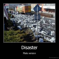 Disaster - Male version