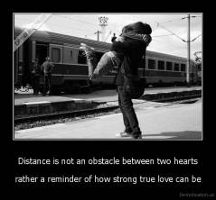 Distance is not an obstacle between two hearts - rather a reminder of how strong true love can be