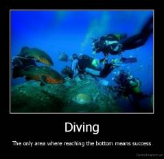 Diving - The only area where reaching the bottom means success