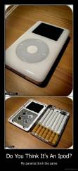 Do You Think It's An Ipod? - My parents think the same